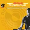 Follow that bass